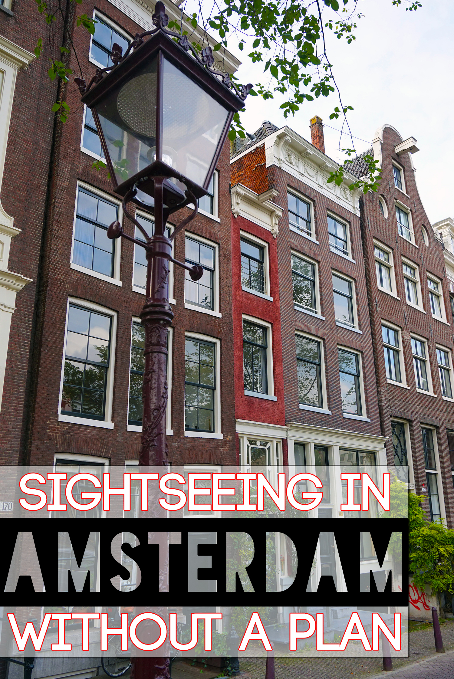 sightseeing in Amsterdam without a plan