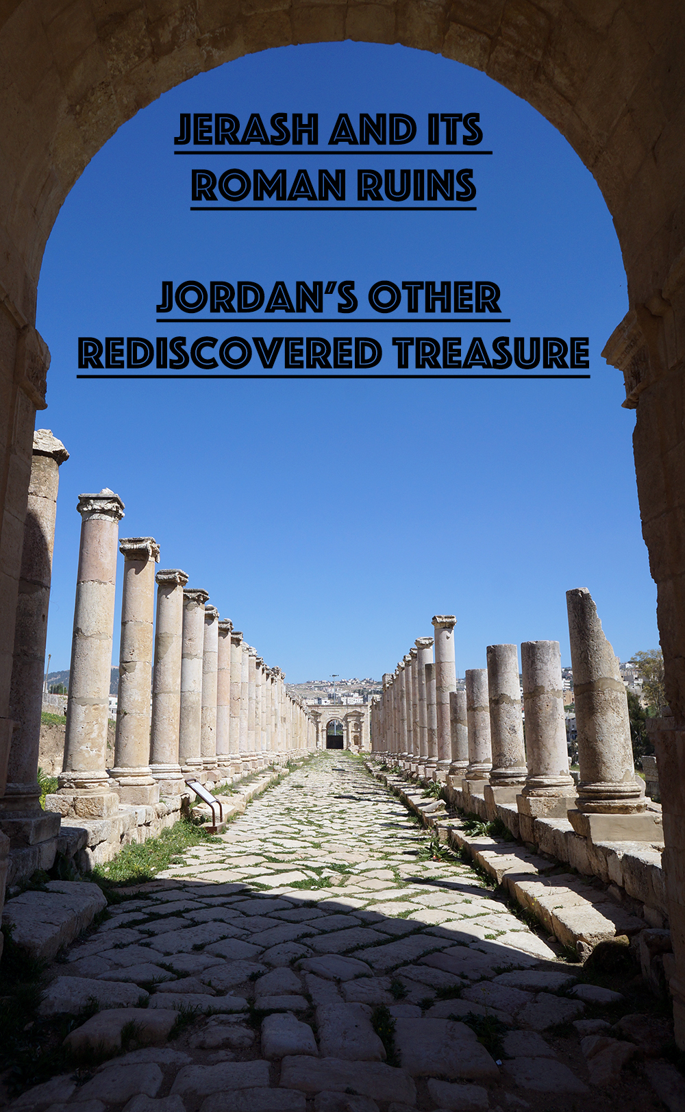 Jerash, Jordan and alternative to Petra