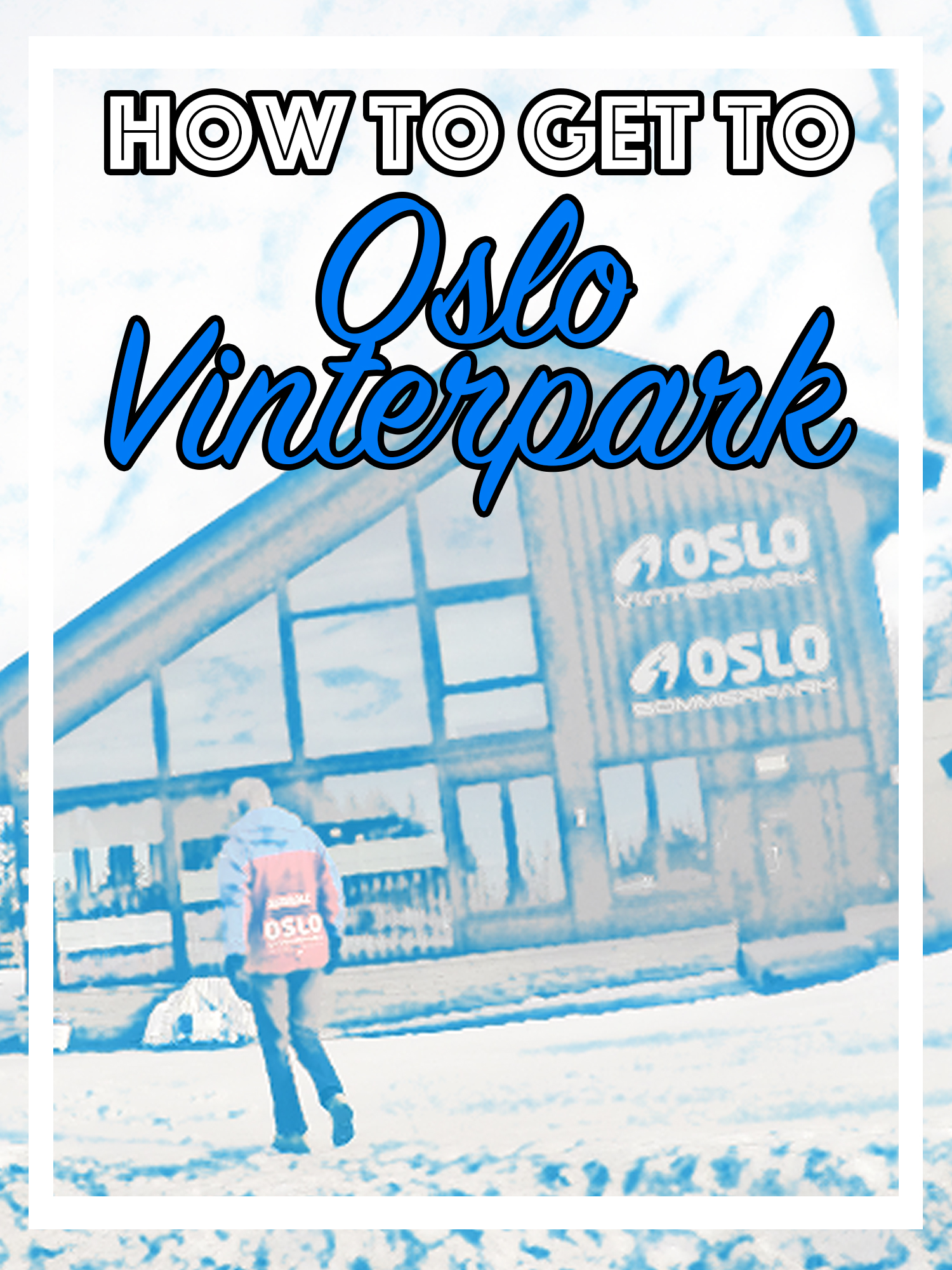 how to get to the Oslo Vinterpark